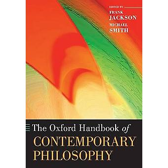 The Oxford Handbook of Contemporary Philosophy by Jackson & Frank