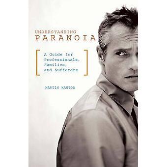 Begrip Paranoia A Guide for Professionals gezinnen en patiënten van Kantor & Martin