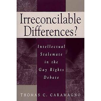 Onverzoenlijke verschillen intellectuele impasse in de Gay rechten debat door Caramagno & Thomas C.