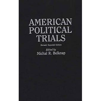 American Political Trials Revised by Belknap & Michal R.