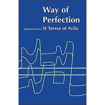 Way of Perfection by Saint Teresa of Avila