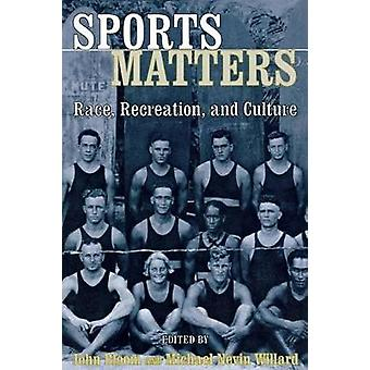 Sports Matters Race Recreation and Culture by Bloom & John