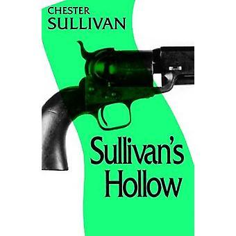 Sullivans Hollow by Sullivan & Chester