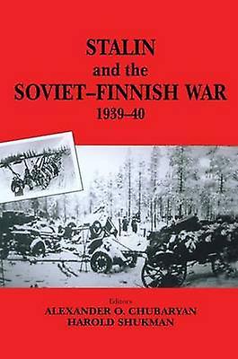 Stalin and the SovietFinnish War 19391940 by Kulkov & E.N.