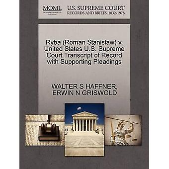 Ryba Roman Stanislaw v. United States U.S. Supreme Court Transcript of Record with Supporting Pleadings by HAFFNER & WALTER S