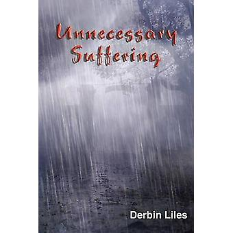 Unnecessary Suffering by Liles & Derbin