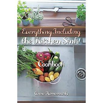 Todo, incluyendo la cocina lavabo Cookbook de Komorowski y Anne