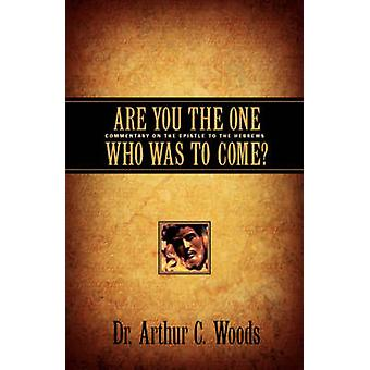 Are You the One Who Was To Come by Woods & Arthur C.