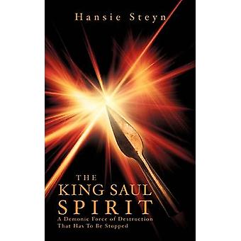 THE KING SAUL SPIRIT by Steyn & Hansie