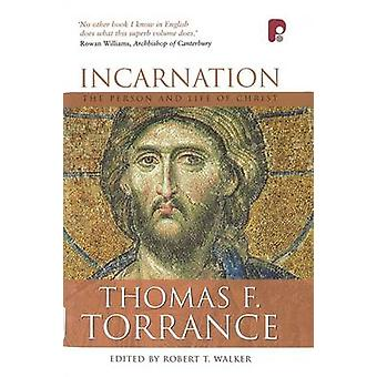 Incarnation The Person and Life of Christ by Torrance & Thomas F