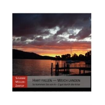 HART FALLEN  WEICH LANDEN by MllerZantop & Susanne