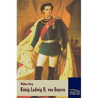 Matrimonial Ludwig II. von Bayern por Berg y Walther