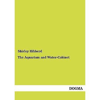 Het Aquarium en het WaterCabinet door Hibberd & Shirley