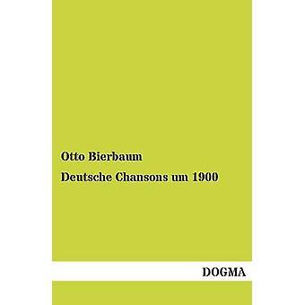Deutsche Chansons Um 1900 door Bierbaum & Otto