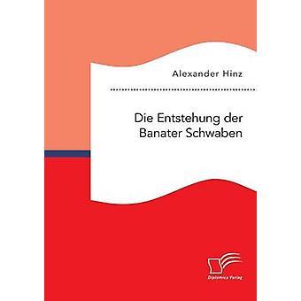 Die Entstehung der Banater Schwaben da Alexander & Hinz