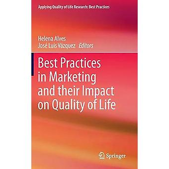 Best Practices in Marketing and their Impact on Quality of Life by Alves & Helena