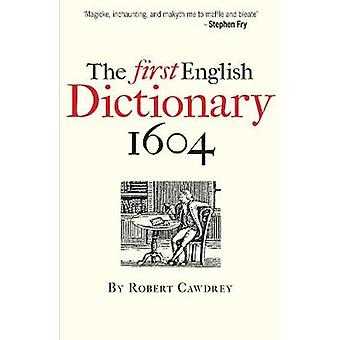 First English Dictionary 1604 by Robert Cawdrey