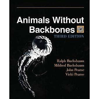 Animals without Backbones (3rd Revised edition) by Ralph Buchsbaum -