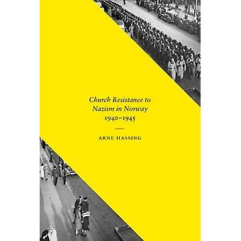Church Resistance to Nazism in Norway - 1940-1945 by Arne Hassing - 9