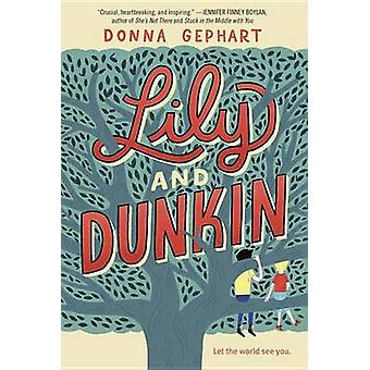 Lily and Dunkin by Donna Gephart - 9780553536744 Book
