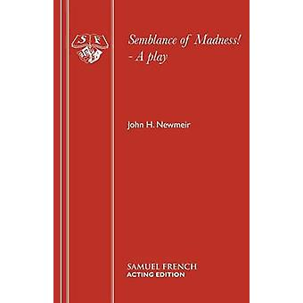 Semblance of Madness! by John H. Newmeir - 9780573033858 Book