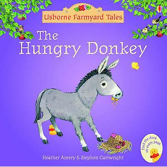 The Hungry Donkey by Heather Amery - Stephen Cartwright - 97807460630