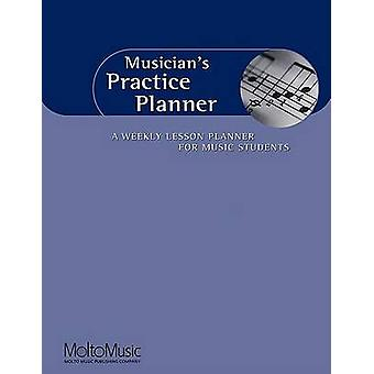 Musician's Practice Planner - A Weekly Lesson Planner for Music Studen