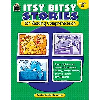 Itsy Bitsy Stories for Reading Comprehension - Grade 2 by Susan Macke