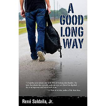 A Good Long Way by Rene Saldana - 9781558856073 Book