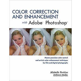 Color Correction and Enhancement with Adobe Photoshop by Michelle Per