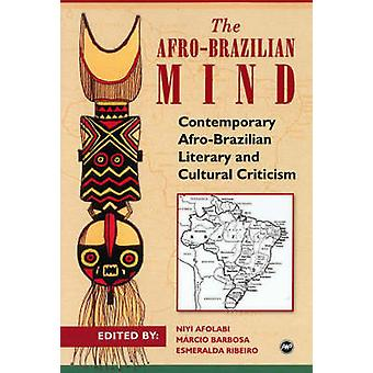 The Afro-Brazilian Mind - Contemporary Afro-Brazilian Literary and Cul