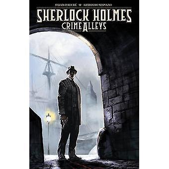 Sherlock Holmes - Crime Alleys by Sylvain Cordurie - Alessandro Nespol