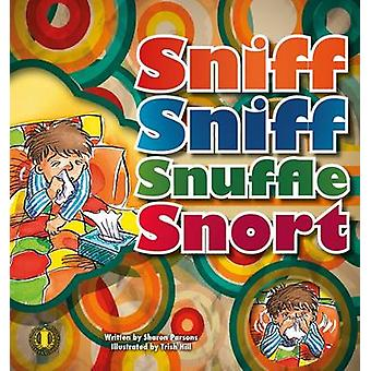 Sniff Sniff Snuffle Snort by Sharon Parsons - 9781776500284 Book