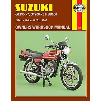 Suzuki GT250X7 - GT200X5 and SB200 1978-83 Owner's Workshop Manual by