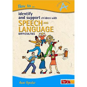How to Identify and Support Children with Speech and Language Difficu