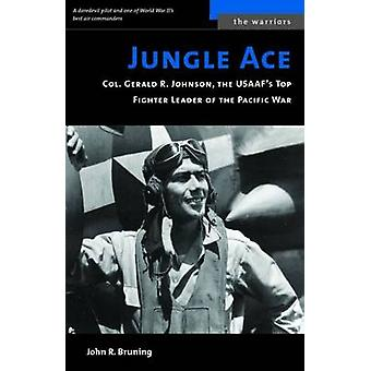 Jungle Ace - The Story of One of the Usaaf's Great Fighret Leaders - C