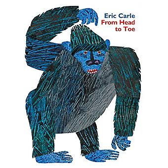 From Head to Toe Padded Board Book by Eric Carle - 9780062747662 Book