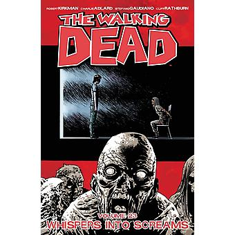 The Walking Dead Volume 23: Whispers Into Screams (Walking Dead Tp) (Paperback) by Kirkman Robert