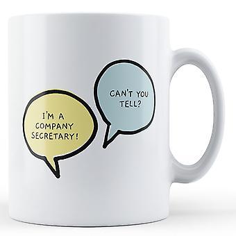 I'm A Company Secretary, Can't You Tell? - Printed Mug
