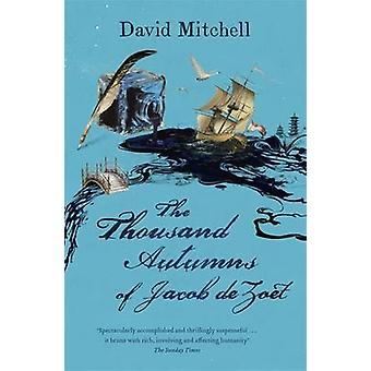 The Thousand Autumns of Jacob De Zoet by David Mitchell - 97803409215