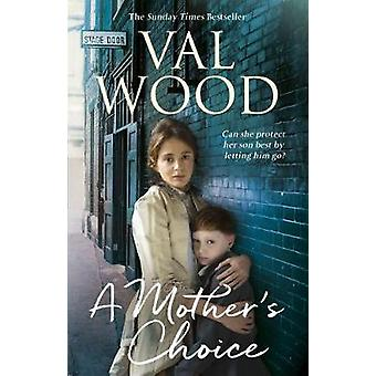 A Mother's Choice by Val Wood - 9780552173919 Book