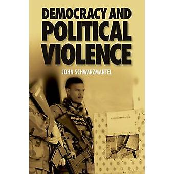 Democracy and Political Violence by John Schwarzmantel - 978074863796