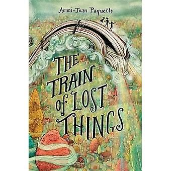 The Train of Lost Things by Ammi-Joan Paquette - 9781524739393 Book