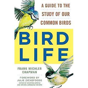 Vida de las aves - una guía para el estudio de nuestras aves comunes por Frank Chapman
