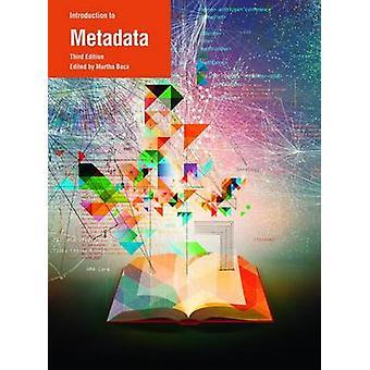 Introduktion till Metadata (3: e reviderade upplagan) av Murtha Baca - 97816