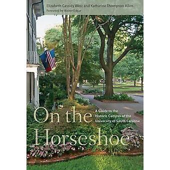 På Horseshoe - en Guide till historiska universitetsområdet av universitetar av