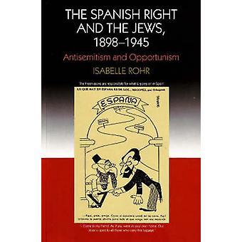 Spanischen Rechts und die Juden - 1898 - 1945 - Antisemitismus und Opportunismus