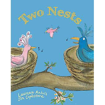 Two Nests by Laurence Anholt - Jim Coplestone - 9781847804969 Book