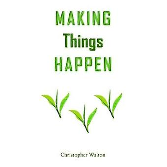 Making Things Happen by Christopher Walton - 9781786239624 Book