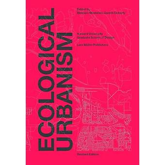 Ecological Urbanism (4th Revised edition) by Mohsen Mostafavi - 97830